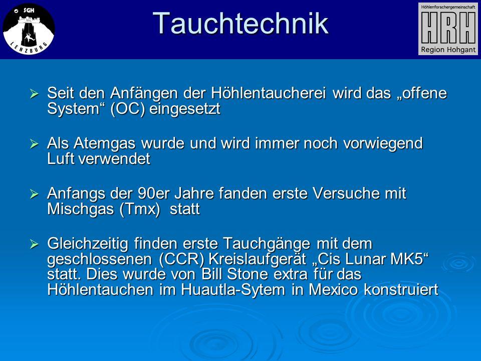 Tauchtechnik Seit den Anfängen der Höhlentaucherei wird das offene System (OC) eingesetzt Seit den Anfängen der Höhlentaucherei wird das offene System