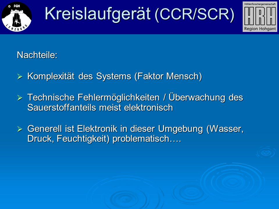 Nachteile: Komplexität des Systems (Faktor Mensch) Komplexität des Systems (Faktor Mensch) Technische Fehlermöglichkeiten / Überwachung des Sauerstoff