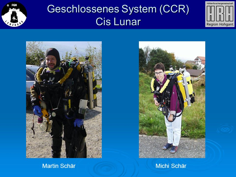 Geschlossenes System (CCR) Cis Lunar Martin SchärMichi Schär