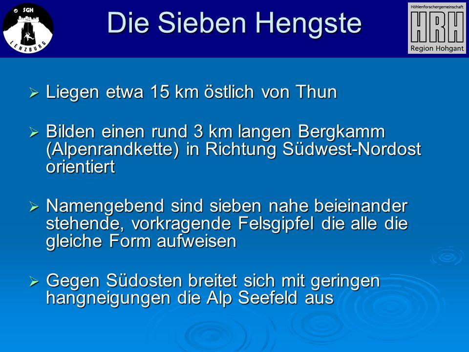 Liegen etwa 15 km östlich von Thun Liegen etwa 15 km östlich von Thun Bilden einen rund 3 km langen Bergkamm (Alpenrandkette) in Richtung Südwest-Nord