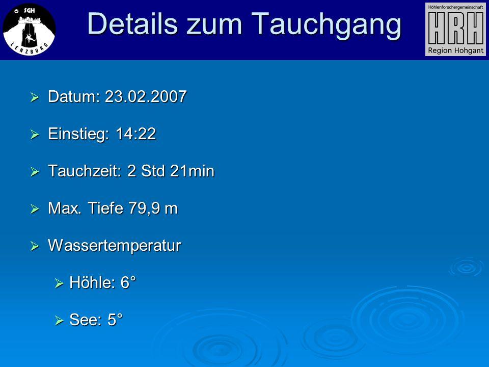 Details zum Tauchgang Datum: 23.02.2007 Datum: 23.02.2007 Einstieg: 14:22 Einstieg: 14:22 Tauchzeit: 2 Std 21min Tauchzeit: 2 Std 21min Max. Tiefe 79,