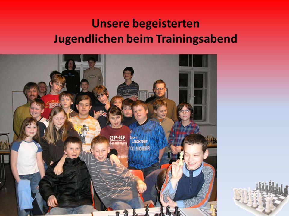 ASKÖ Jugend Und Schulschachclub Braunau Unsere begeisterten Jugendlichen beim Trainingsabend