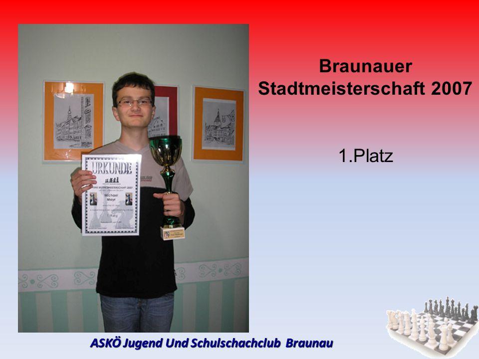Braunauer Stadtmeisterschaft 2007 1.Platz ASKÖ Jugend Und Schulschachclub Braunau
