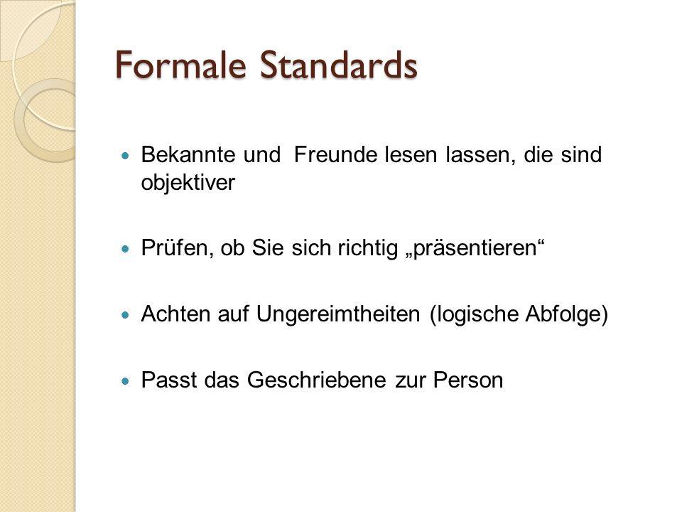 Formale Standards Bekannte und Freunde lesen lassen, die sind objektiver Prüfen, ob Sie sich richtig präsentieren Achten auf Ungereimtheiten (logische