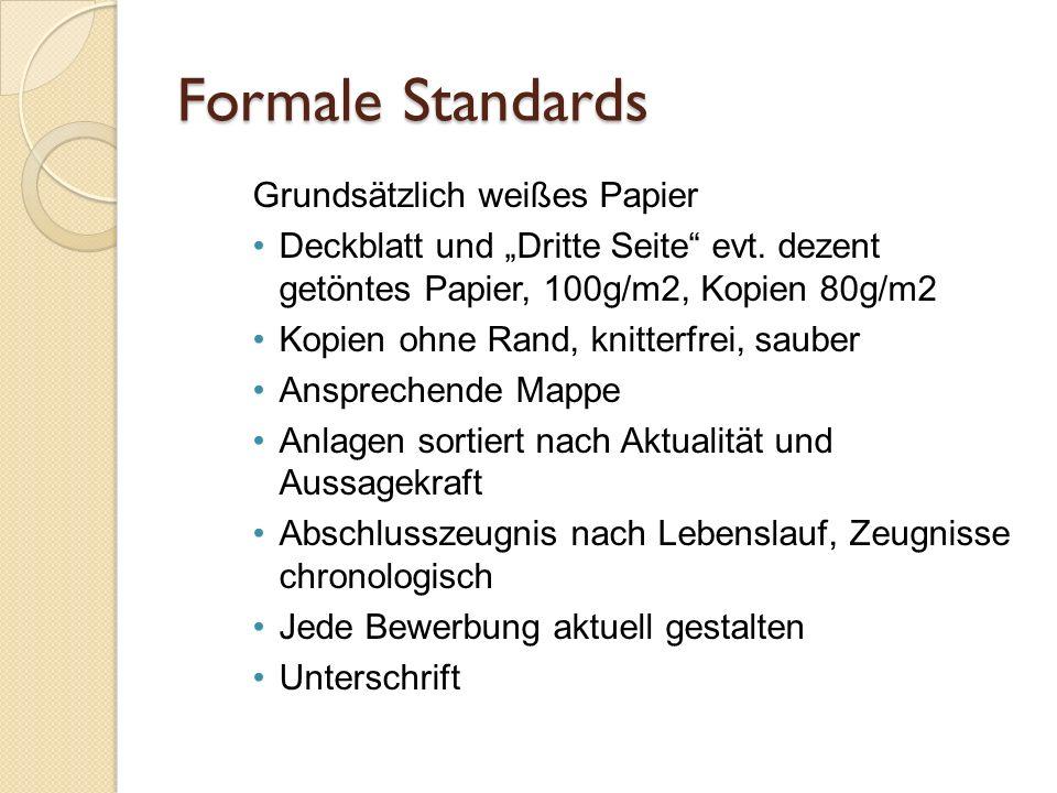 Formale Standards Grundsätzlich weißes Papier Deckblatt und Dritte Seite evt. dezent getöntes Papier, 100g/m2, Kopien 80g/m2 Kopien ohne Rand, knitter