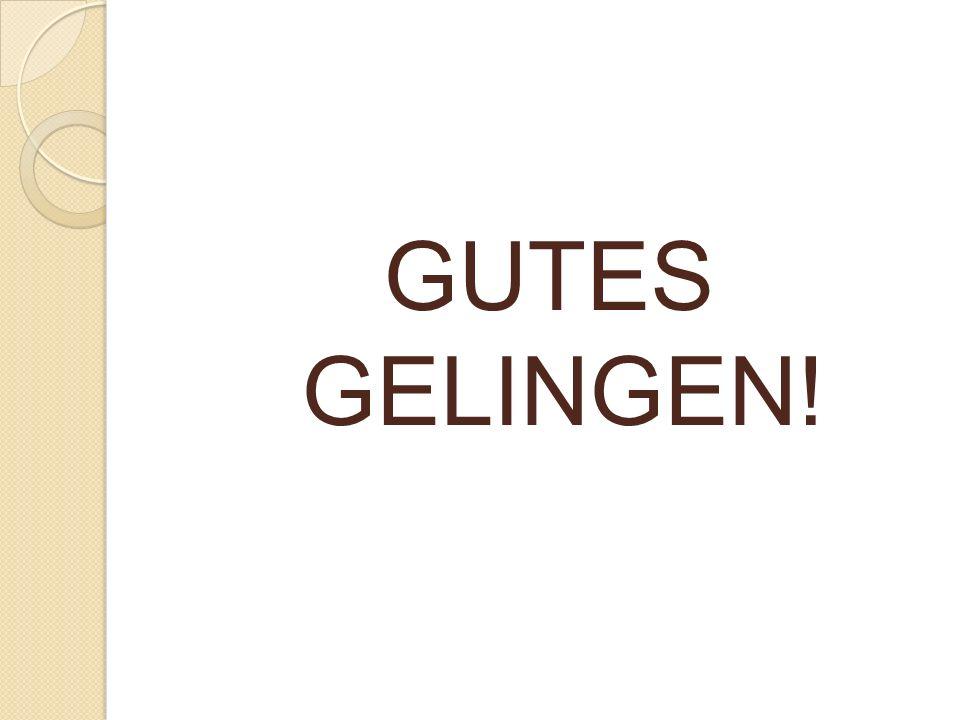 GUTES GELINGEN!