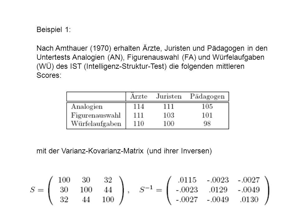 Beispiel 1: Nach Amthauer (1970) erhalten Ärzte, Juristen und Pädagogen in den Untertests Analogien (AN), Figurenauswahl (FA) und Würfelaufgaben (WÜ)