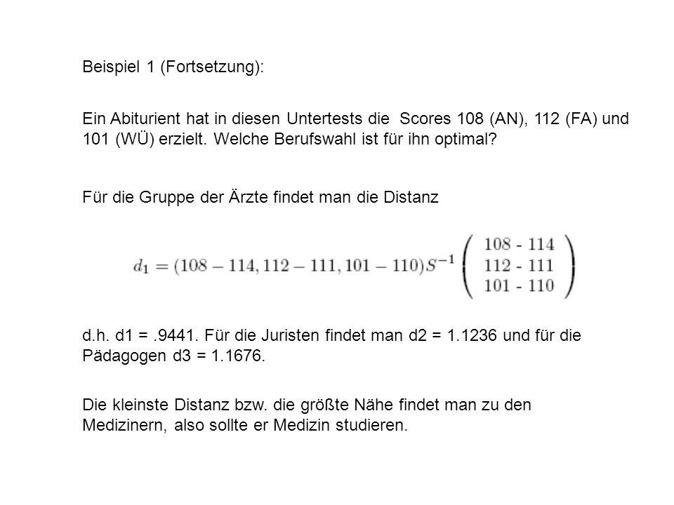Ein Abiturient hat in diesen Untertests die Scores 108 (AN), 112 (FA) und 101 (WÜ) erzielt. Welche Berufswahl ist für ihn optimal? Für die Gruppe der