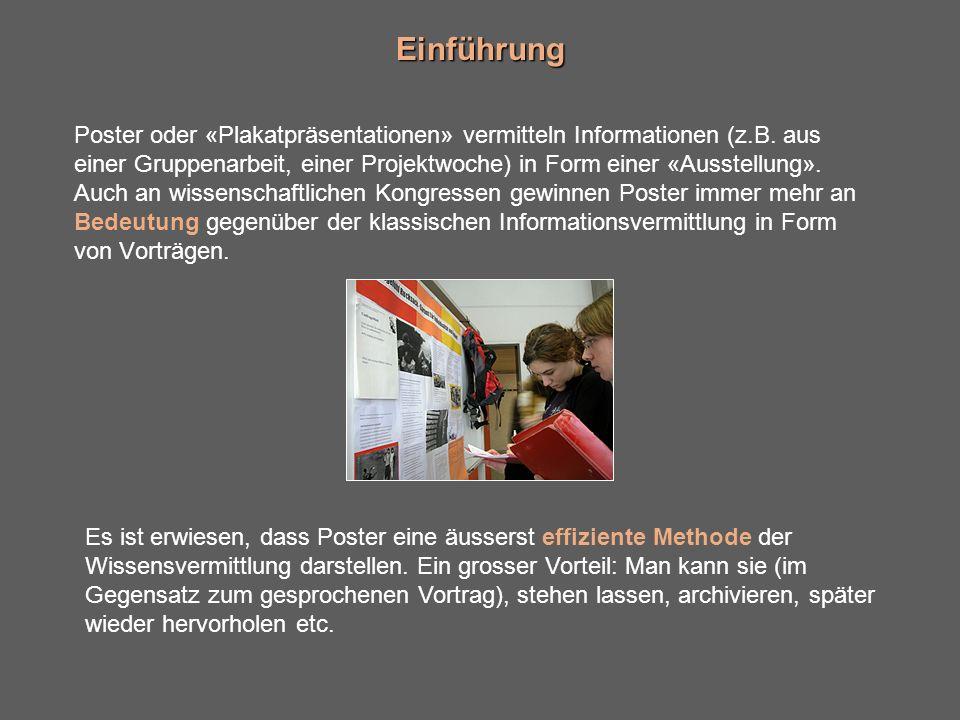Einführung Poster oder «Plakatpräsentationen» vermitteln Informationen (z.B.