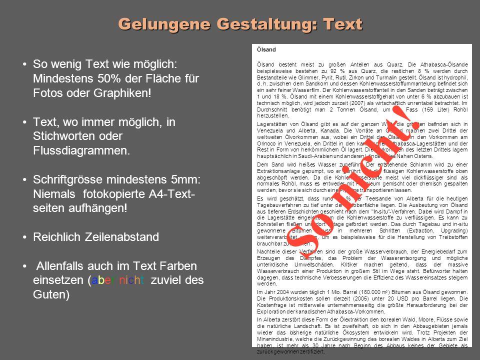 Gelungene Gestaltung: Text So wenig Text wie möglich: Mindestens 50% der Fläche für Fotos oder Graphiken.