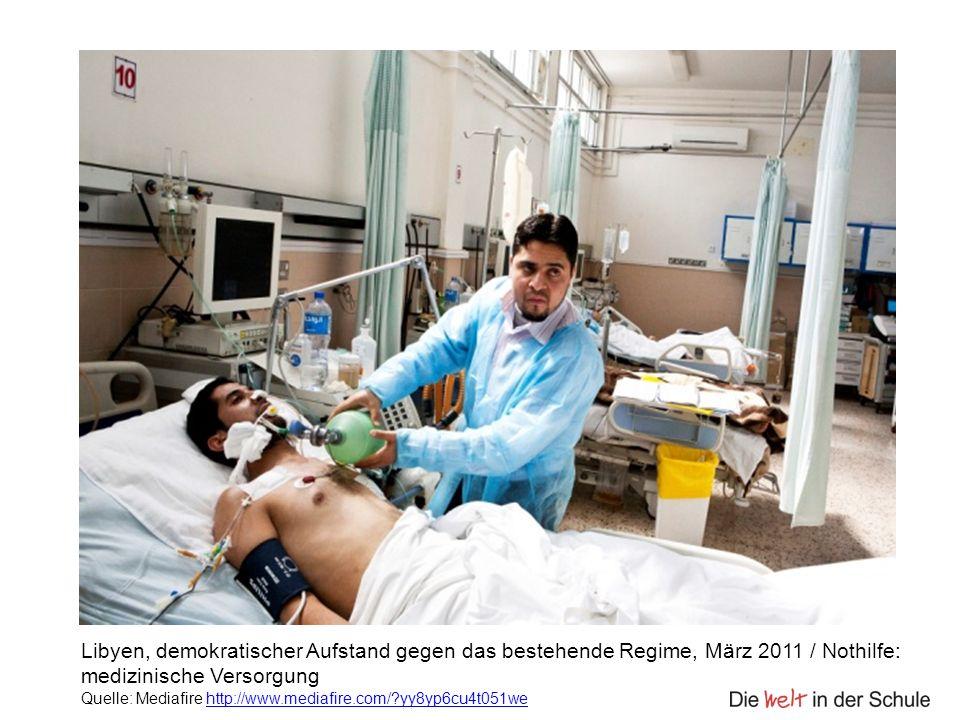 Libyen, demokratischer Aufstand gegen das bestehende Regime, März 2011 / Nothilfe: medizinische Versorgung Quelle: Mediafire http://www.mediafire.com/