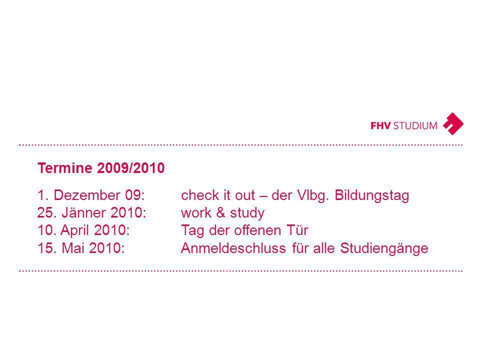 Termine 2009/2010 1. Dezember 09:check it out – der Vlbg.
