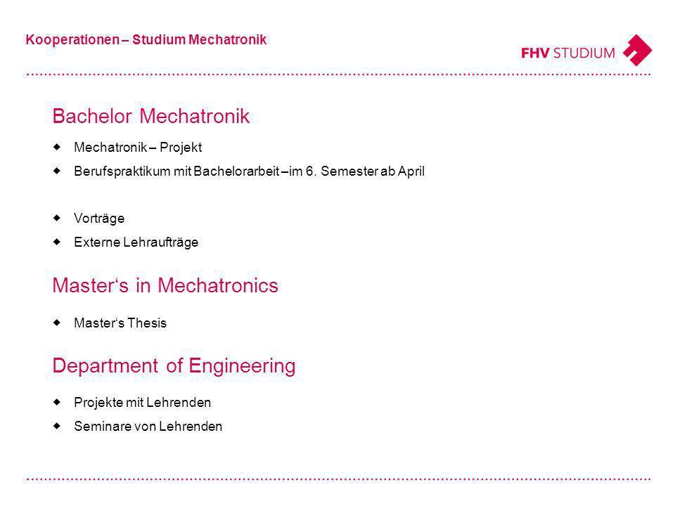 Bachelor Mechatronik Kooperationen – Studium Mechatronik Mechatronik – Projekt Berufspraktikum mit Bachelorarbeit –im 6.