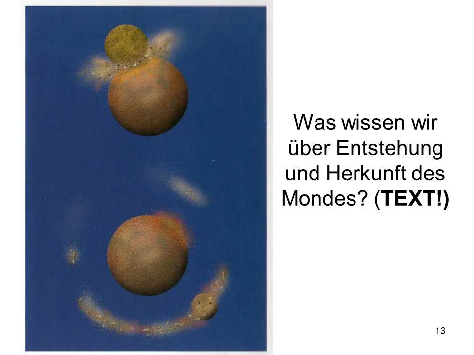 13 Was wissen wir über Entstehung und Herkunft des Mondes? (TEXT!)