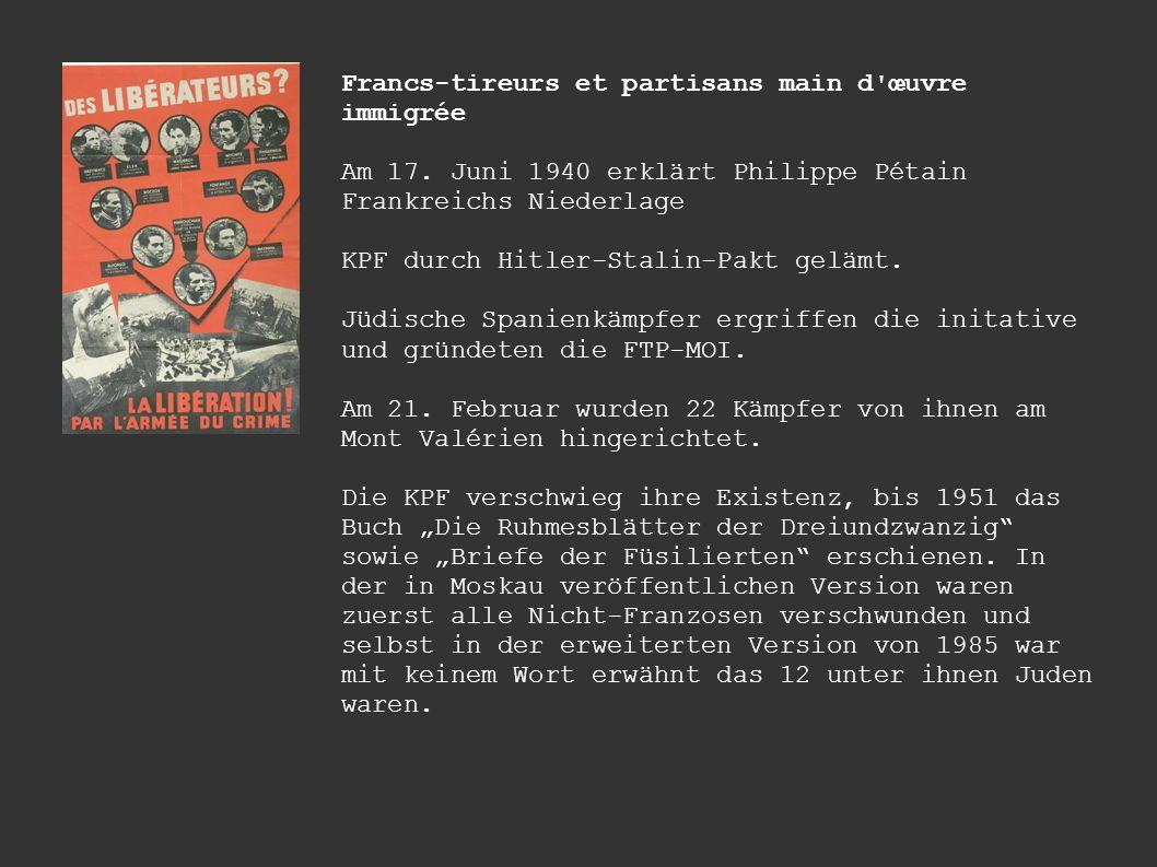 Francs-tireurs et partisans main d'œuvre immigrée Am 17. Juni 1940 erklärt Philippe Pétain Frankreichs Niederlage KPF durch Hitler-Stalin-Pakt gelämt.