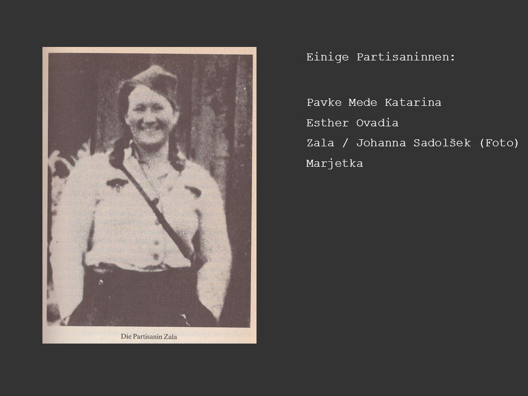 Einige Partisaninnen: Pavke Mede Katarina Esther Ovadia Zala / Johanna Sadolšek (Foto) Marjetka