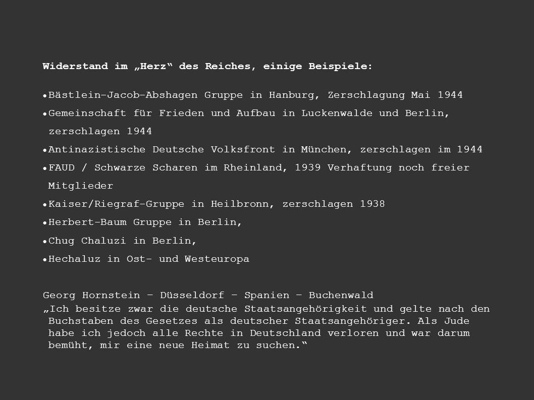 Widerstand im Herz des Reiches, einige Beispiele: Bästlein-Jacob-Abshagen Gruppe in Hanburg, Zerschlagung Mai 1944 Gemeinschaft für Frieden und Aufbau
