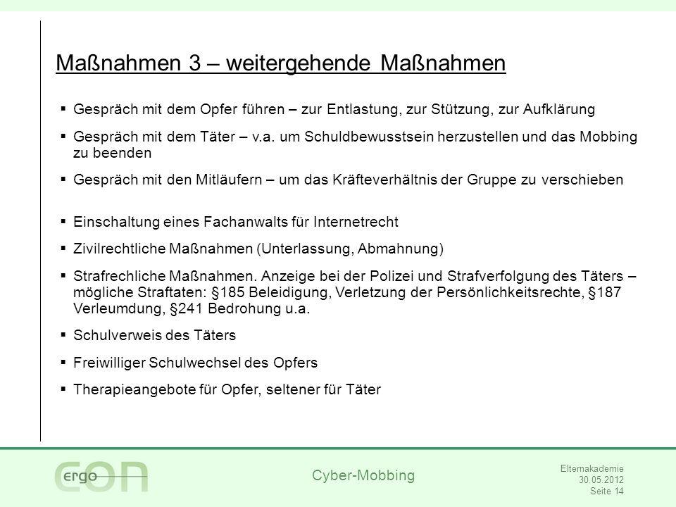 Cyber-Mobbing Elternakademie 30.05.2012 Seite 15 http://www.polizei.sachsen.de/zentral/7112.htm http://www.jugendschutz-sachsen.de/ http://www.schueler- gegen-mobbing.de/ Hilfsangebote in Sachsen