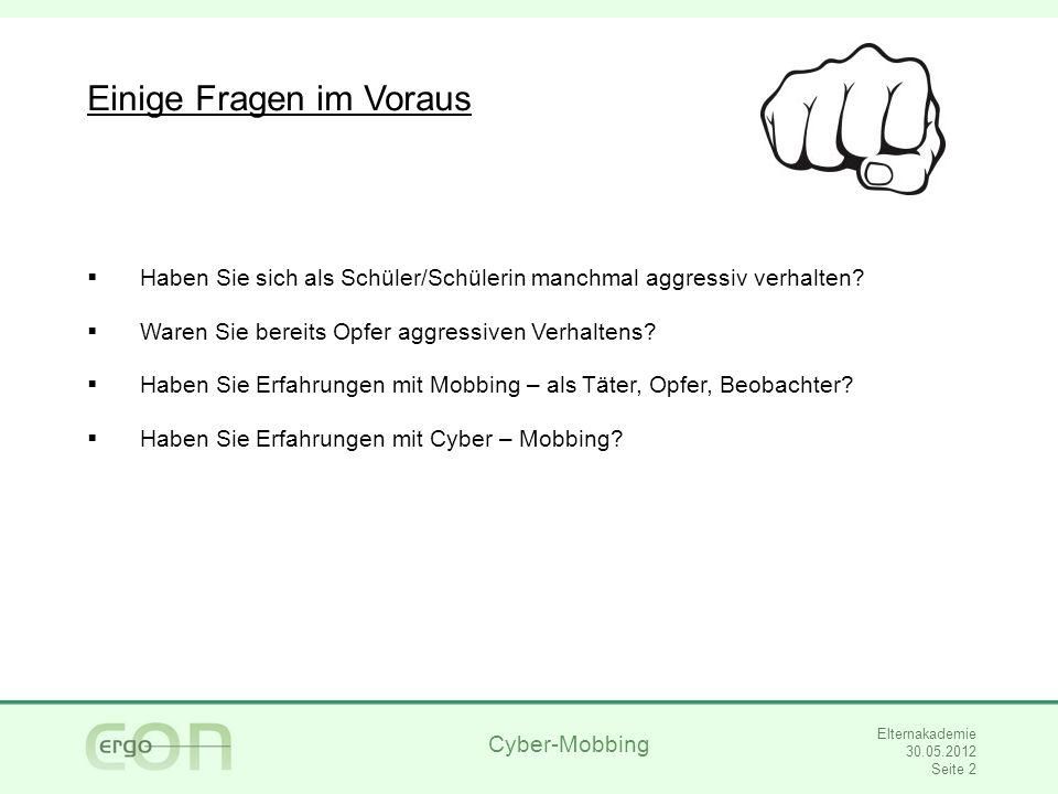 Cyber-Mobbing Elternakademie 30.05.2012 Seite 3 und so weiter …