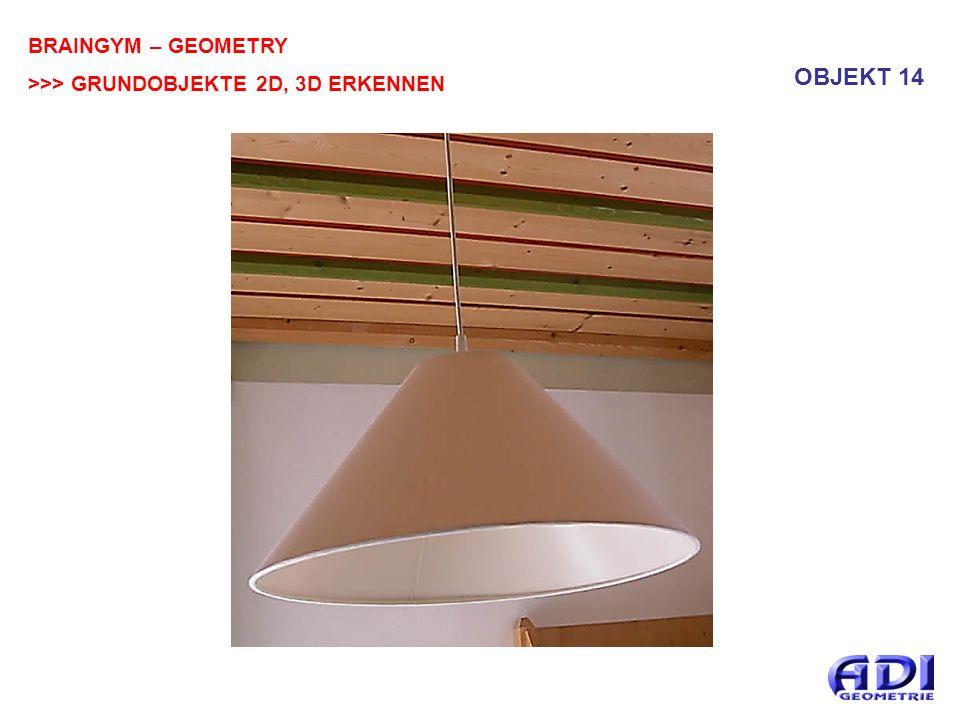 BRAINGYM – GEOMETRY >>> GRUNDOBJEKTE 2D, 3D ERKENNEN OBJEKT 14