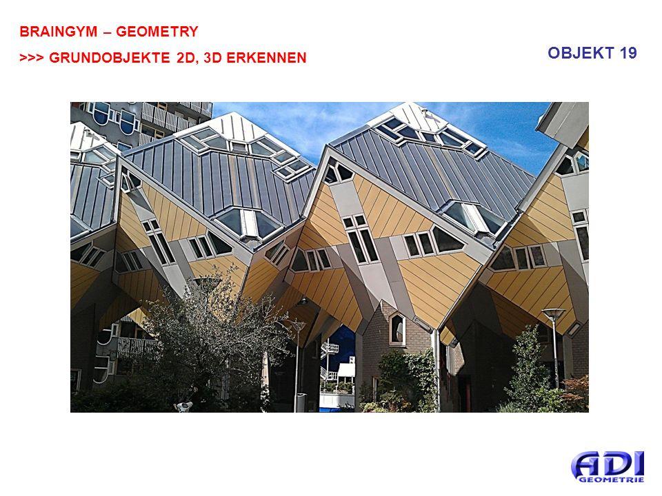 BRAINGYM – GEOMETRY >>> GRUNDOBJEKTE 2D, 3D ERKENNEN OBJEKT 19