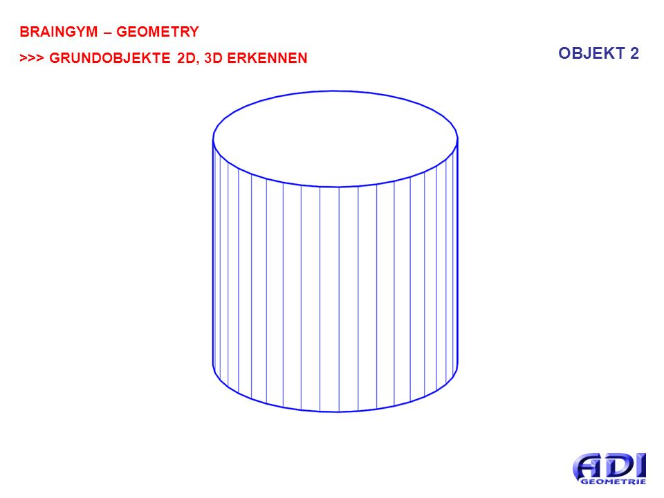BRAINGYM – GEOMETRY >>> GRUNDOBJEKTE 2D, 3D ERKENNEN OBJEKT 13
