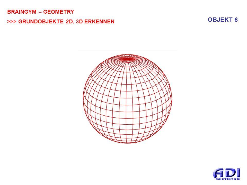 BRAINGYM – GEOMETRY >>> GRUNDOBJEKTE 2D, 3D ERKENNEN OBJEKT 16