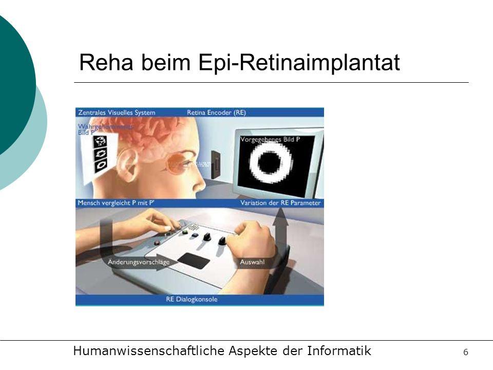 Humanwissenschaftliche Aspekte der Informatik 6 Reha beim Epi-Retinaimplantat