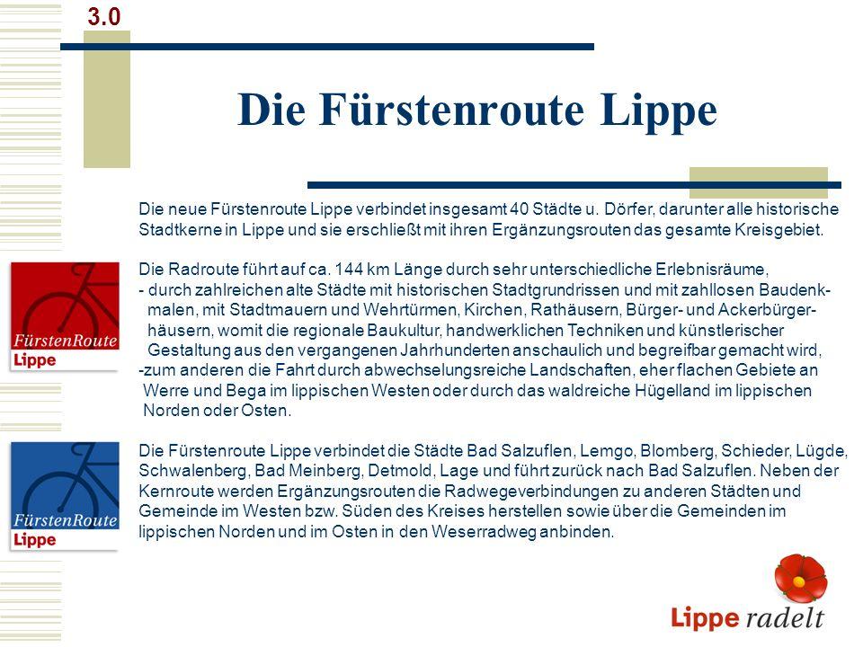 Die Fürstenroute Lippe 3.0 Die neue Fürstenroute Lippe verbindet insgesamt 40 Städte u. Dörfer, darunter alle historische Stadtkerne in Lippe und sie