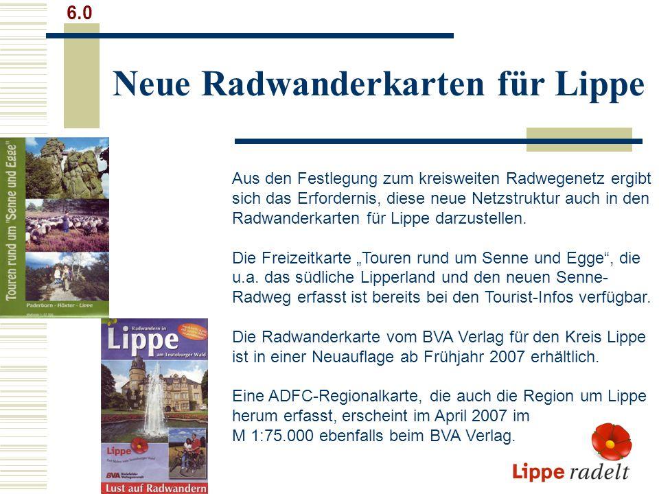 Neue Radwanderkarten für Lippe 6.0 Aus den Festlegung zum kreisweiten Radwegenetz ergibt sich das Erfordernis, diese neue Netzstruktur auch in den Rad
