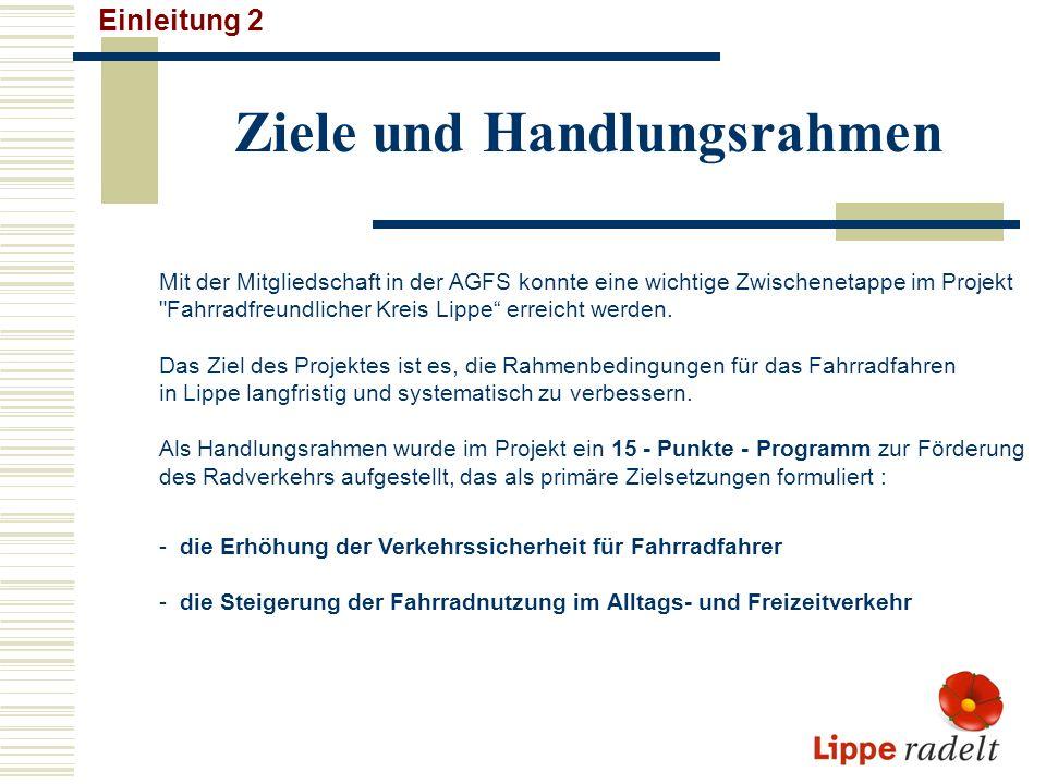 Ziele und Handlungsrahmen Einleitung 2 Mit der Mitgliedschaft in der AGFS konnte eine wichtige Zwischenetappe im Projekt