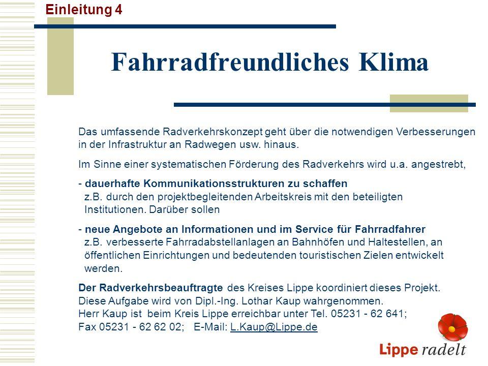 Kontakte 7.0 Adressen und Kontakte: Radverkehrsbeauftragter des Kreises Lippe Herr Lothar Kaup, Felix-Fechenbach-Str.