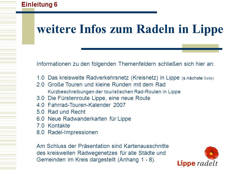 Das Radwegenetz in Lippe 1.1 Für das kreisweite Radwegenetz sind verschiedene Baulastträger zuständig und zwar neben dem Kreis Lippe und dem Landesbetrieb Straßen NRW auch die 16 kreisangehörigen Städte und Gemeinden.
