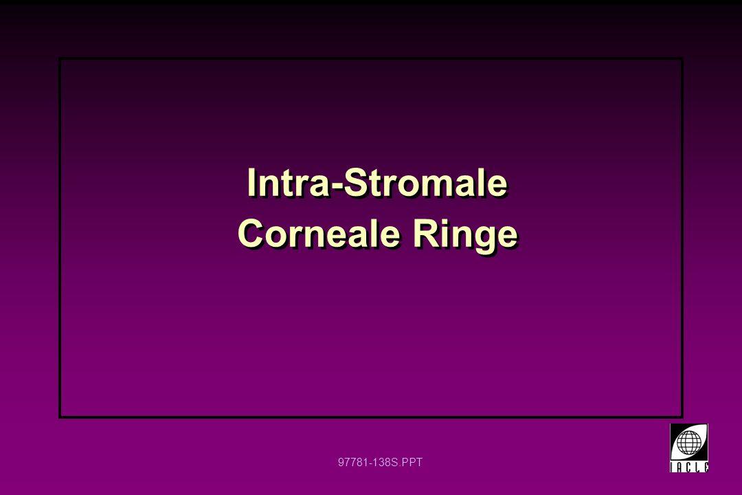 97781-139S.PPT Intra-Sromale Corneale Ringe (ICR) ein mechanisches Korrektionsmittel aus PMMA Grenzwert für Myopie liegt bei 4 dpt, bevor Probleme durch sphärische Aberration auftreten Durchmesser 9 - 10 mm ein mechanisches Korrektionsmittel aus PMMA Grenzwert für Myopie liegt bei 4 dpt, bevor Probleme durch sphärische Aberration auftreten Durchmesser 9 - 10 mm