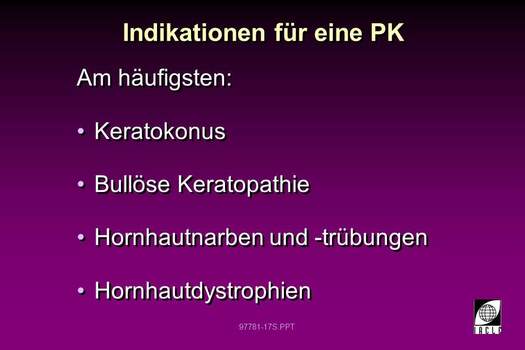 97781-18S.PPT Bullöse Keratopathie (BK) (Patient: GM) Fuchs Dystrophie nach posttraumatischer BK