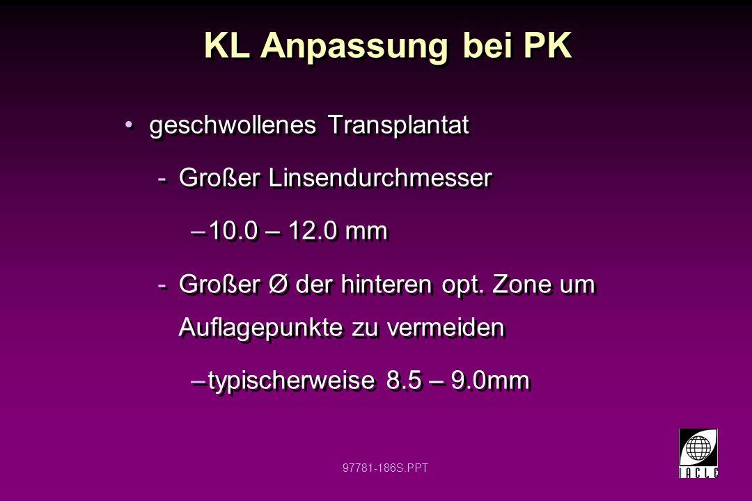 97781-187S.PPT Geschwollenes Transplantat PK nach Aphakischer bullöser Keratopathy Beachte die Vaskularisation des Spendergewebes