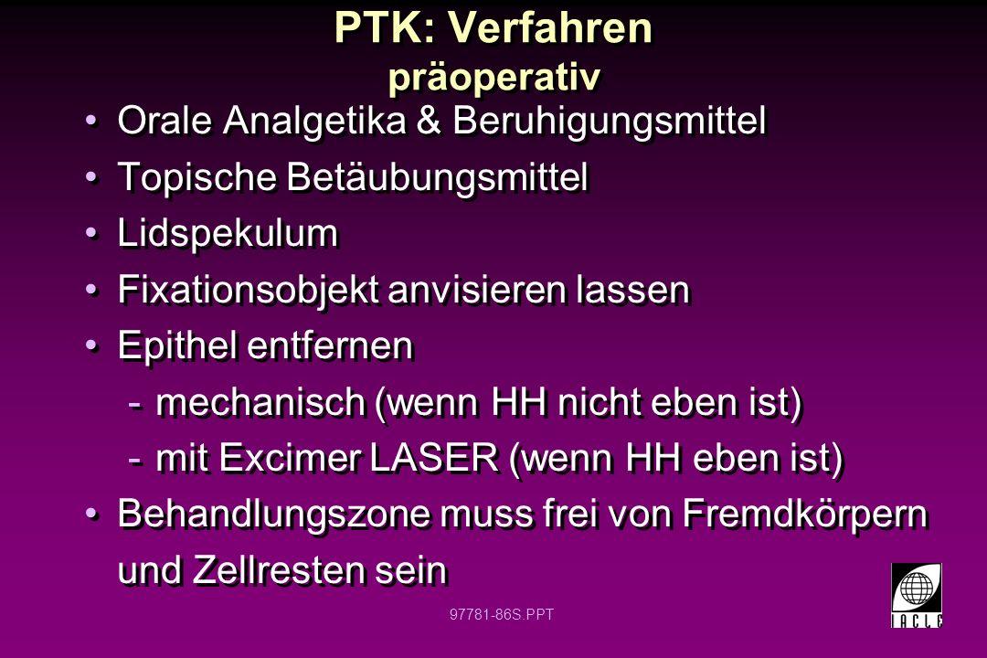 97781-87S.PPT PTK: Verfahren Oberflächenrauhigkeit wird mit visköser Flüssigkeit ausgeglichen, z.B.