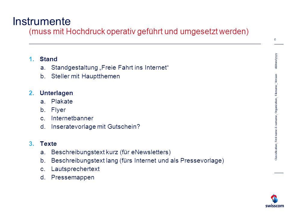 dd/mm/yyyy 6 Classification, First name & surname, Organization, Filename_Version Instrumente (muss mit Hochdruck operativ geführt und umgesetzt werde