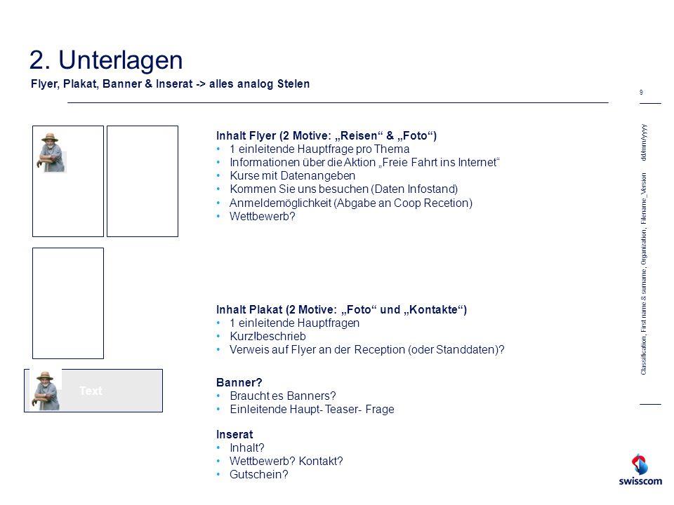 dd/mm/yyyy 9 Classification, First name & surname, Organization, Filename_Version 2. Unterlagen Inhalt Flyer (2 Motive: Reisen & Foto) 1 einleitende H