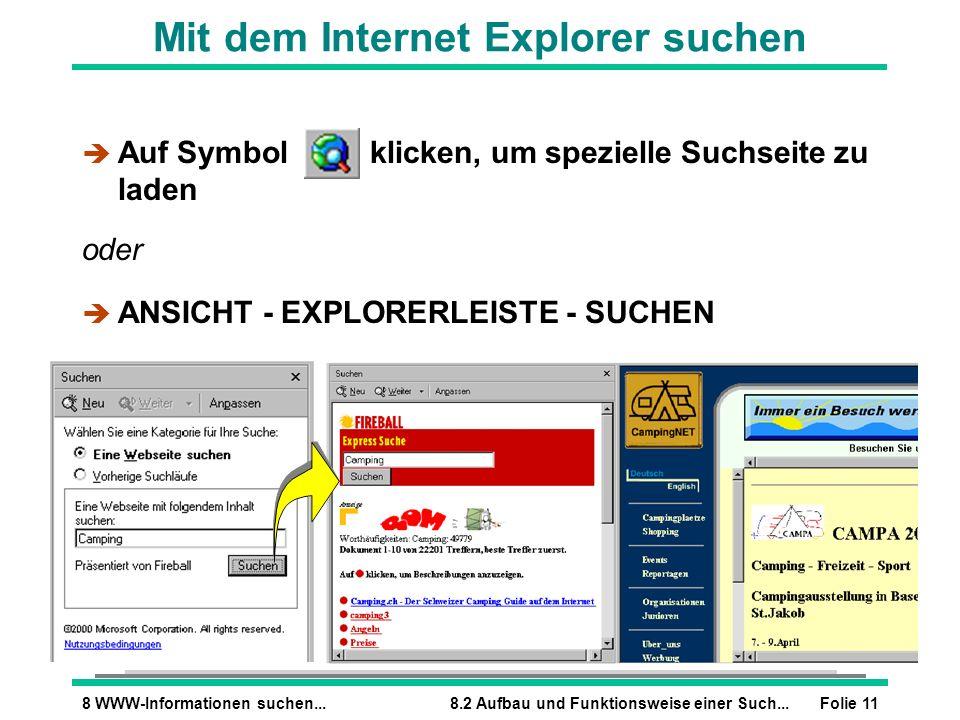 Folie 118 WWW-Informationen suchen...8.2 Aufbau und Funktionsweise einer Such... è Auf Symbol klicken, um spezielle Suchseite zu laden oder è ANSICHT