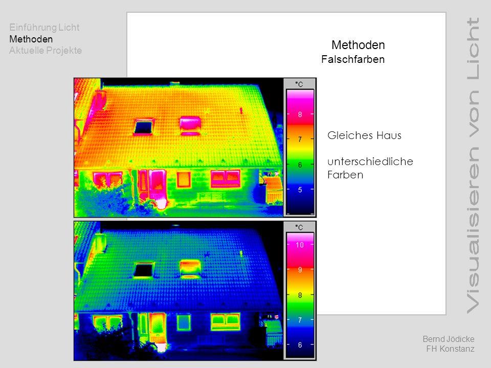 Methoden Falschfarben Gleiches Haus unterschiedliche Farben Einführung Licht Methoden Aktuelle Projekte Bernd Jödicke FH Konstanz