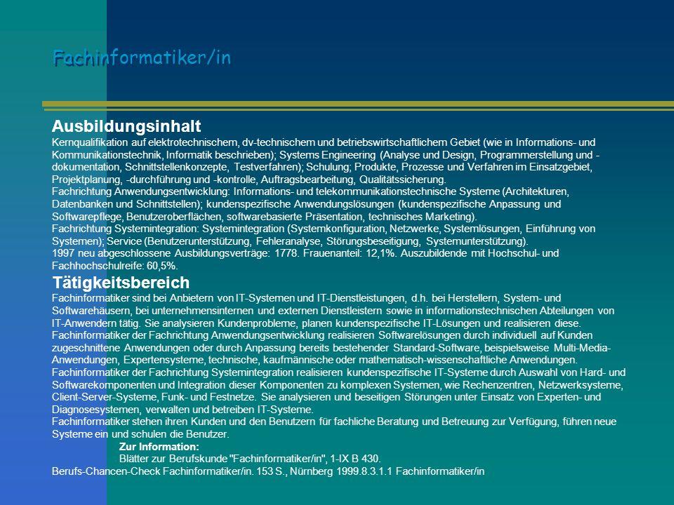 Ausbildung Voraussetzung: Abitur (allgemeine oder fachgebundene Hochschulreife).