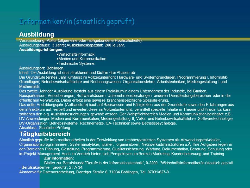 Ausbildung Voraussetzung: Abitur (allgemeine oder fachgebundene Hochschulreife). Ausbildungsdauer: 3 Jahre; Ausbildungskapazität: 200 je Jahr. Ausbild