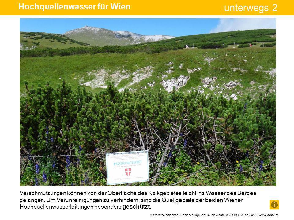 © Österreichischer Bundesverlag Schulbuch GmbH & Co KG, Wien 2013 | www.oebv.at unterwegs 2 Verschmutzungen können von der Oberfläche des Kalkgebietes