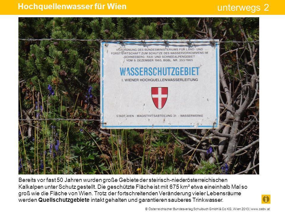 © Österreichischer Bundesverlag Schulbuch GmbH & Co KG, Wien 2013 | www.oebv.at unterwegs 2 Das Bild zeigt einen kleinen Ausschnitt des größten Wiener Wasserbehälters am Rosenhügel.