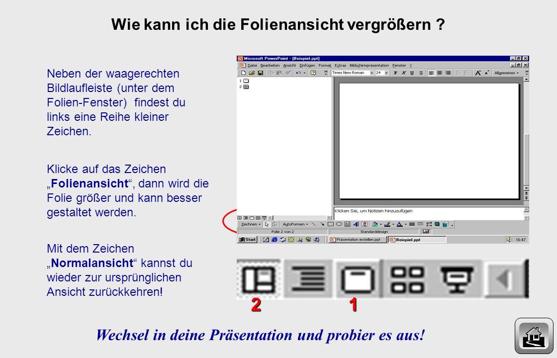 Übersicht Wie kann ich......die Folienansicht vergrößern?...den Hintergrund gestalten?...Text einfügen?...Texteffekte gestalten?...Cliparts und Fotos