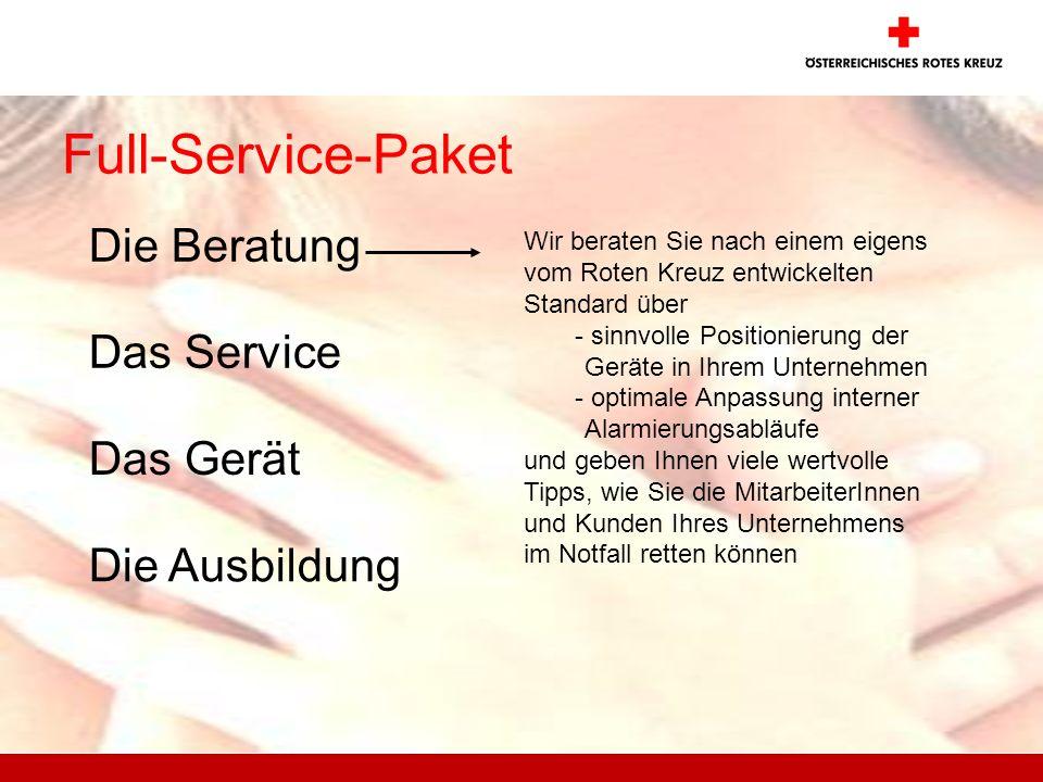 Full-Service-Paket Wir beraten Sie nach einem eigens vom Roten Kreuz entwickelten Standard über - sinnvolle Positionierung der Geräte in Ihrem Unterne