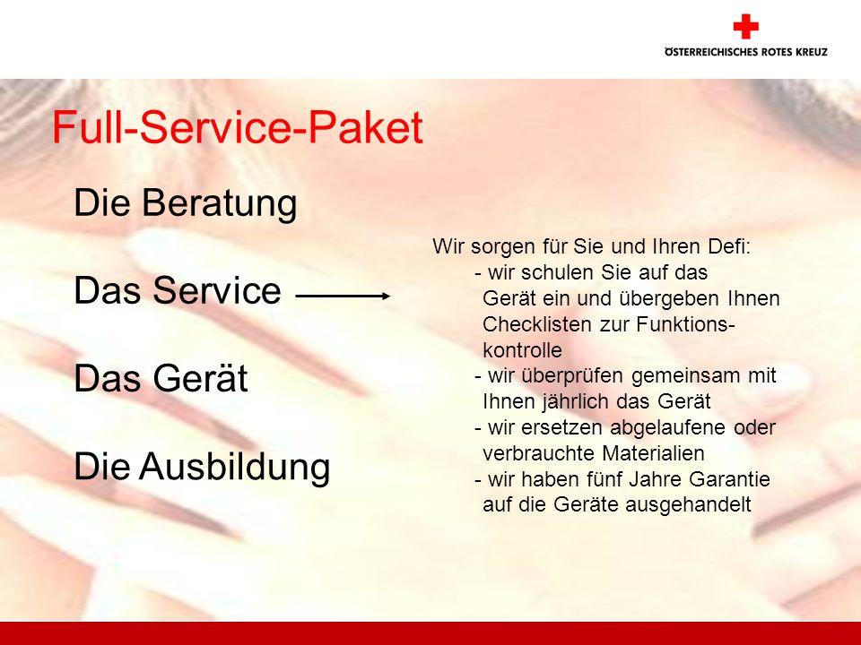 Full-Service-Paket Die Beratung Das Service Wir sorgen für Sie und Ihren Defi: - wir schulen Sie auf das Gerät ein und übergeben Ihnen Checklisten zur
