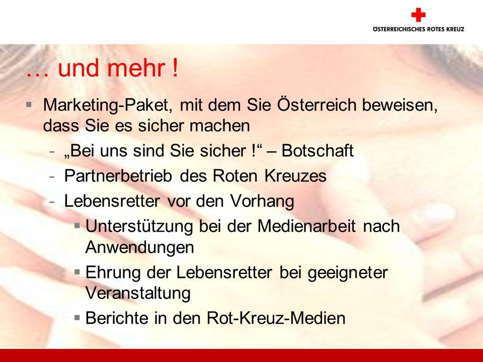 … und mehr ! Marketing-Paket, mit dem Sie Österreich beweisen, dass Sie es sicher machen -Bei uns sind Sie sicher ! – Botschaft -Partnerbetrieb des Ro