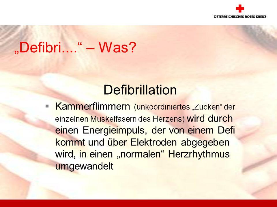 Defibri.... – Was? Defibrillation Kammerflimmern (unkoordiniertes Zucken der einzelnen Muskelfasern des Herzens) wird durch einen Energieimpuls, der v